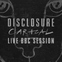 Caracal Live BBC Session - Disclosure