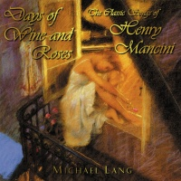 Days Of Wine And Roses - Michael Lang