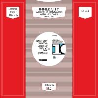 Whatcha Gonna Do With My Lovin - Inner City