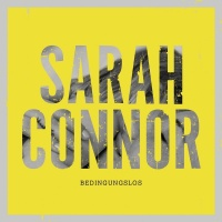Bedingungslos - Sarah Connor