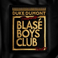 Blasé Boys Club - Duke Dumont