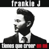 Tienes Que Creer En Mí - Frankie J