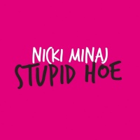 Stupid Hoe - Nicki Minaj