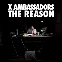 The Reason EP - X Ambassadors