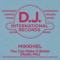 You Can Make It Better - Mikkhiel