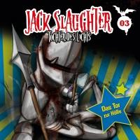 03 Das Tor zur Hölle - Jack Slaughter - Tochter des Lichts