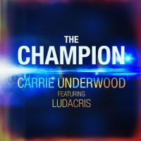 The Champion - Carrie Underwood