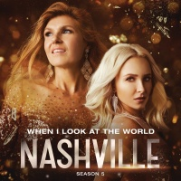 When I Look At The World - Nashville Cast