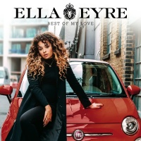 Best Of My Love - Ella Eyre