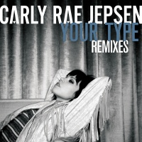 Your Type - Carly Rae Jepsen