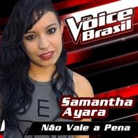Não Vale A Pena - Samantha Ayara