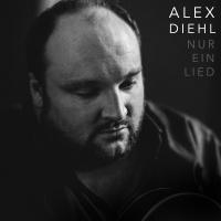 Nur ein Lied - Alex Diehl