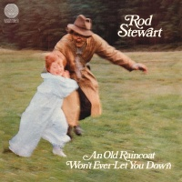 An Old Raincoat Won't Ever Let - Rod Stewart