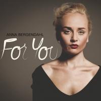 For You - Anna Bergendahl
