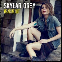 Wear Me Out - Skylar Grey