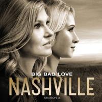 Big Bad Love - Nashville Cast