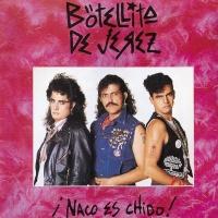 Naco Es Chido - Botellita De Jerez