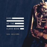 Horn Of The Clock-Bike - Saul Williams