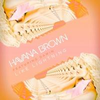 Like Lightning - Havana Brown