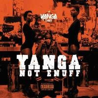 Not Enuff - Yanga