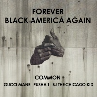Forever Black America Again - Common
