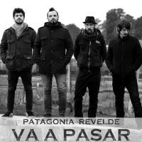 Va A Pasar - Patagonia Revelde