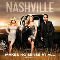 Makes No Sense At All - Nashville Cast