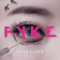 Insecure - FYKE