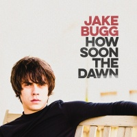 How Soon The Dawn - Jake Bugg