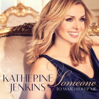 Someone To Watch Over Me - Katherine Jenkins