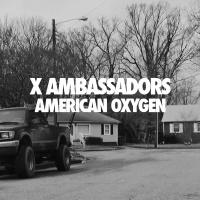 American Oxygen - X Ambassadors