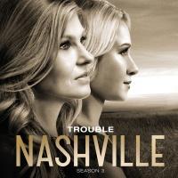 Trouble - Nashville Cast
