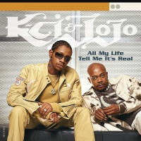 All My Life/Tell Me It's Real - K-Ci And Jojo