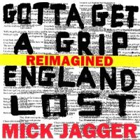 Gotta Get A Grip / England Los - Mick Jagger