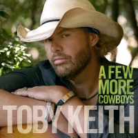 A Few More Cowboys - Toby Keith
