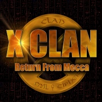 Return From Mecca - X Clan