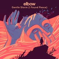 Gentle Storm (I Found Peace) - Elbow