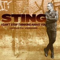 I Can't Stop Thinking About Yo - Sting