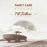 I'll Follow - Fancy Cars