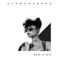 Mediator - AlunaGeorge