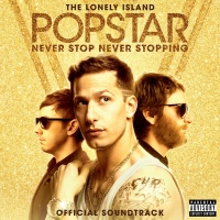 Popstar Never Stop Never Stop - The Lonely Island