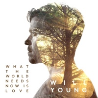 What The World Needs Now Is Lo - Will Young