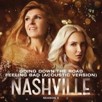 Going Down The Road Feeling Ba - Nashville Cast