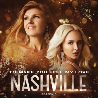 To Make You Feel My Love - Nashville Cast
