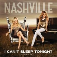 I Can't Sleep Tonight - Nashville Cast