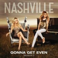 Gonna Get Even - Nashville Cast