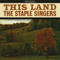 This Land - The Staple Singers
