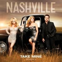 Take Mine - Nashville Cast