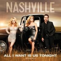 All I Want Is Us Tonight - Nashville Cast