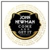 Come And Get It - John Newman